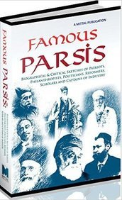 Famous Parsis : Biographical & Critical Sketches   Of Patriots