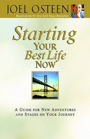 Starting Your Best Life Now: A Guide For New Adventures And Stages On Your Journey (Faithwords)