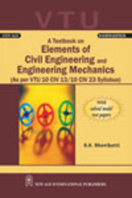 A Textbook On Elements Of Civil Engineering And Engineering Mechanics (As Per Vtu Syllabus)