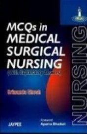 Mcqs In Medical Surgical Nursing (With Explanatory Answers)
