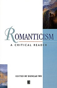 Romanticism: A Critical Reader (Blackwell Critical Reader)