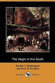 The Negro in the South (Dodo Press)