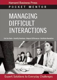 Managing Difficult Interactions (Pocket Mentor)