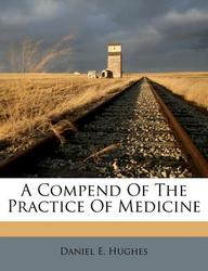 A Compend of the Practice of Medicine