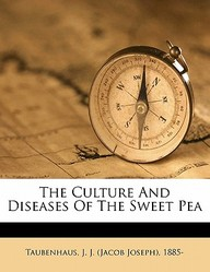 The Culture and Diseases of the Sweet Pea