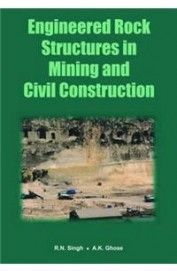 Engineered Rock Structures In Mining And Civil Construction