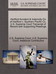 Hartford Accident & Indemnity Co of Hartford v. Southern Pacific Co. U.S. Supreme Court Transcript of Record with Supporting Pleadings