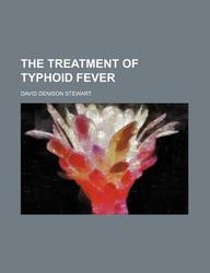 The Treatment of Typhoid Fever