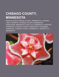 Chisago County, Minnesota: People from Chisago County, Minnesota, Chisago Lake Township, Chisago County, Minnesota, Lindstrom, Minnesota