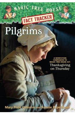 Pilgrims: A Nonfiction Companion To Thanksgiving On Thursday (Magic Tree House Research Guide Series)