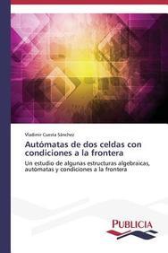 Autómatas de dos celdas con condiciones a la frontera (Spanish Edition)