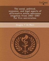 The social, political, economic, and legal aspects of affirmative action admission litigation from 2002--2007 for five universities.