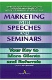 Marketing With Speeches & Seminars Your Key To More Clients & Referrals