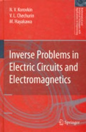 Inverse Problems In Electric Circuits And Electromagnetics (Mathematical And Analytical Techniques With Applications To Engineer