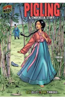 Pigling: A Cinderella Story; A Korean Tale (Graphic Myths & Legends)