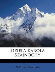 Dziela Karola Szajnochy