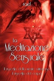 La Meditazione Sensuale: Il Risveglio Della Mente Attraverso Il Risveglio Del Corpo (Italian Edition)