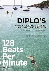 128 Beats Per Minute: Diplo's Visual Guide to Music, Culture, and Everything in Between