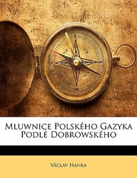 Mluwnice Polskho Gazyka Podl Dobrowskho