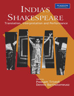 India's Shakespeare : Translation, Interpretation and Performance