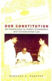 Our Constitution: An introduction to India's Constitution and Constitutional law (India, the land and the people)