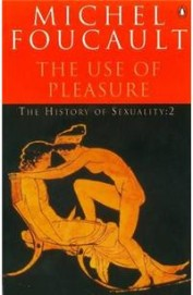 The Use Of Pleasure - The History Of Sexuality : 2