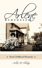Arlene Remembers: Rural Childhood Memories