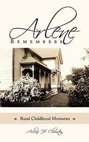 Arlene Remembers: Rural Childhood Memories