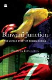 Bhiwani Junction: The Untold Story of Boxing in India