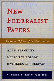 New Federalist Papers: Essays In Defense Of The Constitution (Twentieth Century Fund Book)