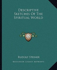 Descriptive Sketches of the Spiritual World