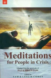 Meditations for People in Crisis: Selected from the Notebook of Paul Brunton