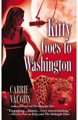 Kitty Goes To Washington (Kitty Norville, Book 2)