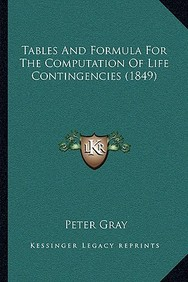 Tables and Formula for the Computation of Life Contingencies (1849)
