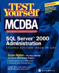 Test Yourself Mcdba Sql Server Tm 2000 Administration (Exam 70-228)