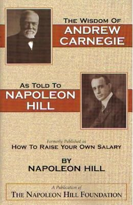 The Wisdom of Andrew Carnegie as Told to Napoleon Hill price comparison at Flipkart, Amazon, Crossword, Uread, Bookadda, Landmark, Homeshop18