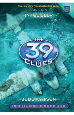 39 Clues - in Too Deep Book 6