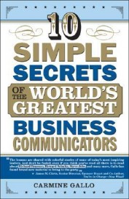 10 Simple Secrets Of The Worlds Greatest Business Communicators