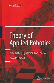 Theory Of Applied Robotics: Kinematics, Dynamics, And Control (2nd Edition) / Edition 2