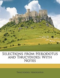 Selections from Herodotus and Thucydides: With Notes (Ancient Greek Edition)