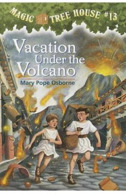 Vacation Under The Volcano: Magic Tree House #13