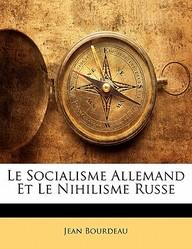 Le Socialisme Allemand Et Le Nihilisme Russe
