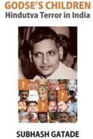 Godse's Children: Hindutva Terror in India