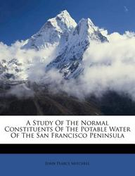A Study of the Normal Constituents of the Potable Water of the San Francisco Peninsula