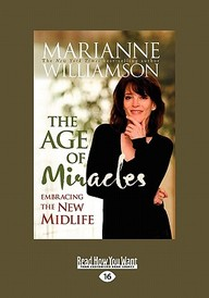 The Age of Miracles: Embracing the New Midlife (Easyread Large Edition)