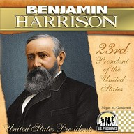 Benjamin Harrison: 23rd President of the United States (United States Presidents (Abdo))