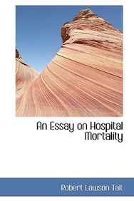 An Essay On Hospital Mortality