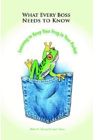 What Every Boss Needs To Know: Learning To Keep Your Frog In Your Pocket