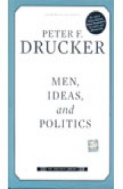 Men, Ideas, and Politics Drucker Library