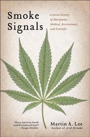 Smoke Signals: A Social History of Marijuana - Medical, Recreational & Scientific